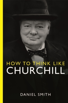 How to Think Like Churchill, Hardback Book
