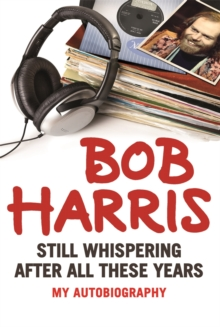 Still Whispering After All These Years : My Autobiography, Hardback Book