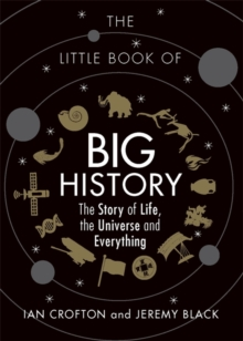 The Little Book of Big History : The Story of Life, the Universe and Everything, Hardback Book