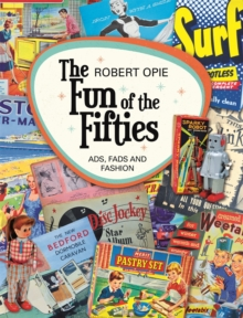 The Fun of the Fifties: Ads, Fads and Fashion, Hardback Book