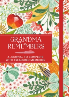 Grandma Remembers : A journal to complete with treasured memories, Paperback Book