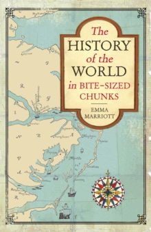 The History of the World in Bite-Sized Chunks, Paperback Book