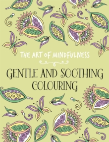 The Art of Mindfulness : Gentle and Soothing, Paperback Book