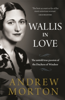 Wallis in Love : The untold true passion of the Duchess of Windsor, Hardback Book