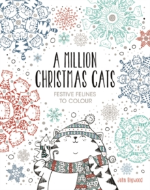 A Million Christmas Cats : Festive Felines to Colour, Paperback Book