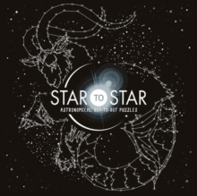 Star to Star : Astronomical Dot-to-Dot Puzzles, Paperback Book