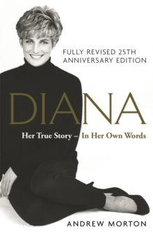 Diana: Her True Story - In Her Own Words : The Sunday Times Number-One Bestseller, Hardback Book