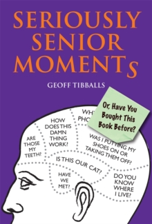 Seriously Senior Moments : Or, Have You Bought This Book Before?, Paperback Book