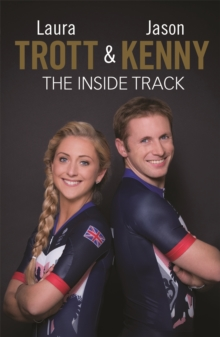 Laura Trott and Jason Kenny : The Inside Track, Hardback Book