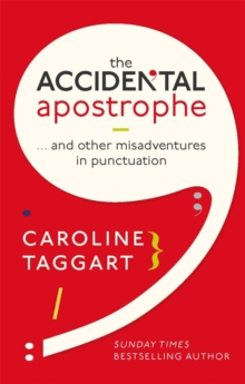 The Accidental Apostrophe : ... And Other Misadventures in Punctuation, Hardback Book