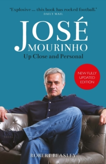 Jose Mourinho: Up Close and Personal, Paperback Book