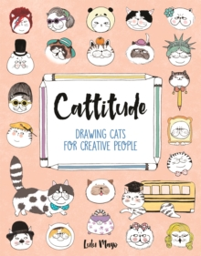 Cattitude : Drawing Cats for Creative People, Paperback Book