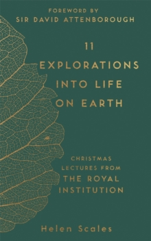 11 Explorations into Life on Earth : Christmas Lectures from the Royal Institution, Hardback Book