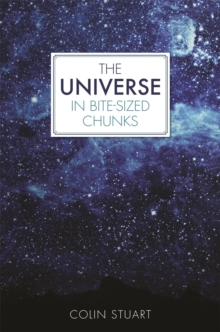The Universe in Bite-sized Chunks, Hardback Book