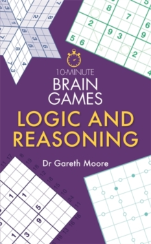 10-Minute Brain Games : Logic and Reasoning, Paperback / softback Book