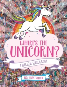 Where's the Unicorn? : A Magical Search-and-Find Book, Paperback Book