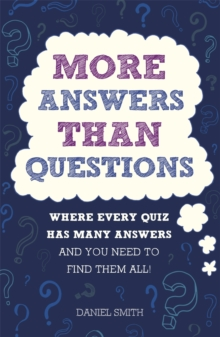 More Answers Than Questions : Where Every Quiz Has Many Answers and You Need to Find Them All!, Paperback / softback Book
