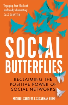 Social Butterflies : Reclaiming the Positive Power of Social Networks, Hardback Book