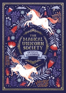 The Magical Unicorn Society : Official Handbook, Hardback Book