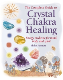 Crystal Chakra Healing : Energy medicine for mind, body and spirit, EPUB eBook