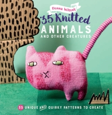35 Knitted Animals and other creatures : 35 Unique and Quirky Patterns to Create, Paperback / softback Book