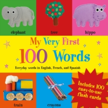 My Very First 100 Words : In English, French, and Spanish, Hardback Book