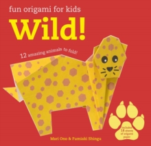 Fun Origami for Children: Wild! : 12 Amazing Animals to Fold, Paperback Book