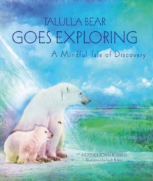 Talulla Bear Goes Exploring : A Mindful Tale of Discovery, Hardback Book