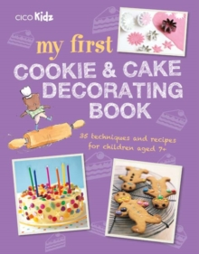 My First Cookie & Cake Decorating Book : 35 Techniques and Recipes for Children Aged 7-Plus, Paperback Book
