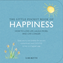 The Little Pocket Book of Happiness : How to love life, laugh more, and live longer, EPUB eBook