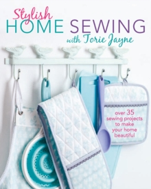 Stylish Home Sewing : Over 35 Sewing Projects to Make Your Home Beautiful, Paperback Book