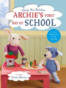 Shady Bay Buddies: Archie's First Day at School, Paperback Book