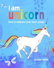 I am unicorn : How to Embrace Your Inner Power, Hardback Book