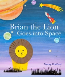 Brian the Lion Goes into Space, Hardback Book