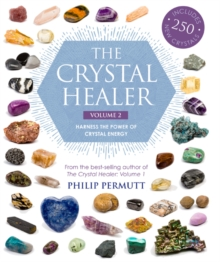 The Crystal Healer: Volume 2 : Harness the Power of Crystal Energy. Includes 250 New Crystals, Paperback / softback Book