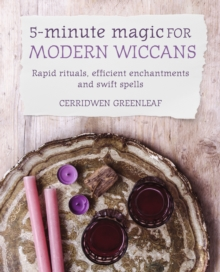 5-Minute Magic for Modern Wiccans : Rapid rituals, efficient enchantments, and swift spells, EPUB eBook