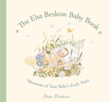 The Elsa Beskow Baby Book : Memories of Your Baby's Early Years, Record book Book