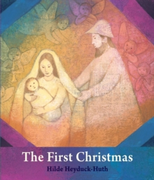 The First Christmas : For Young Children, Board book Book