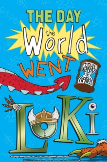 The Day the World Went Loki, Paperback / softback Book
