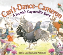 Can't-dance-Cameron : A Scottish Capercaillie Story, Paperback Book