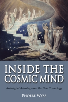 Inside the Cosmic Mind : Archetypal Astrology and the New Cosmology, Paperback Book