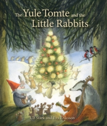 The Yule Tomte and the Little Rabbits : A Christmas Story for Advent, Hardback Book