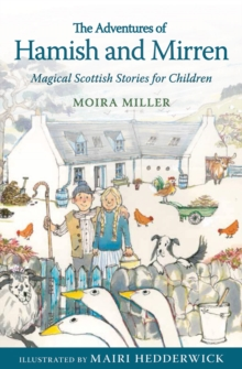 The Adventures of Hamish and Mirren : Magical Scottish Stories for Children, Paperback / softback Book