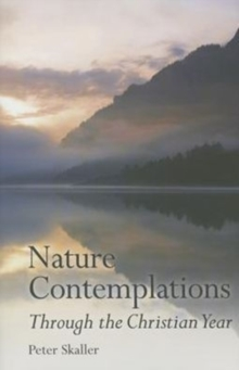 Nature Contemplations Through the Christian Year, Hardback Book