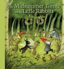 The Midsummer Tomte and the Little Rabbits : A Day-by-Day Summer Story in Twenty-One Short Chapters, Hardback Book