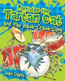 Porridge the Tartan Cat and the Bash-Crash-Ding, Paperback / softback Book