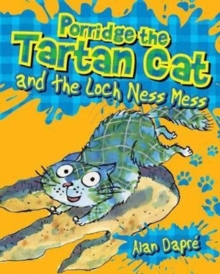 Porridge the Tartan Cat and the Loch Ness Mess, Paperback / softback Book