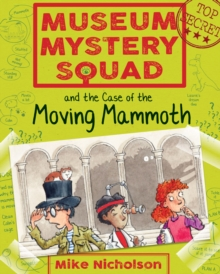 Museum Mystery Squad and the Case of the Moving Mammoth, Paperback / softback Book