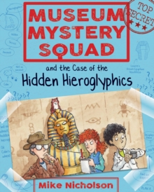 Museum Mystery Squad and the Case of the Hidden Hieroglyphics, Paperback Book