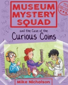 Museum Mystery Squad and the Case of the Curious Coins, Paperback Book